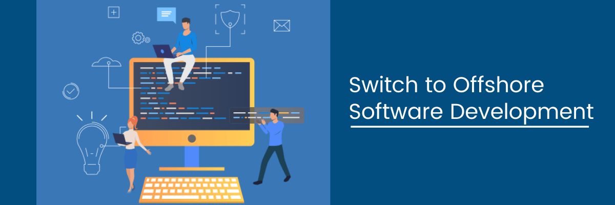 Switch to Offshore Software Development