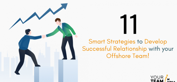 11 Strategies to Develop a Successful Relationship with Your Offshore Team
