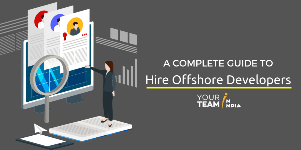 A Complete Guide to Hire Offshore Developers