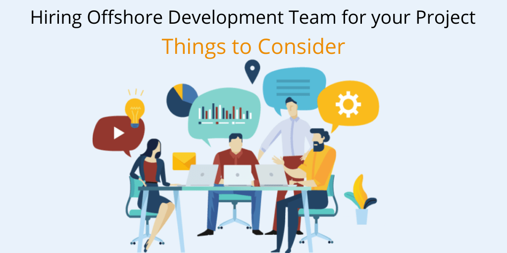 Things to Consider while Hiring Offshore Development Team