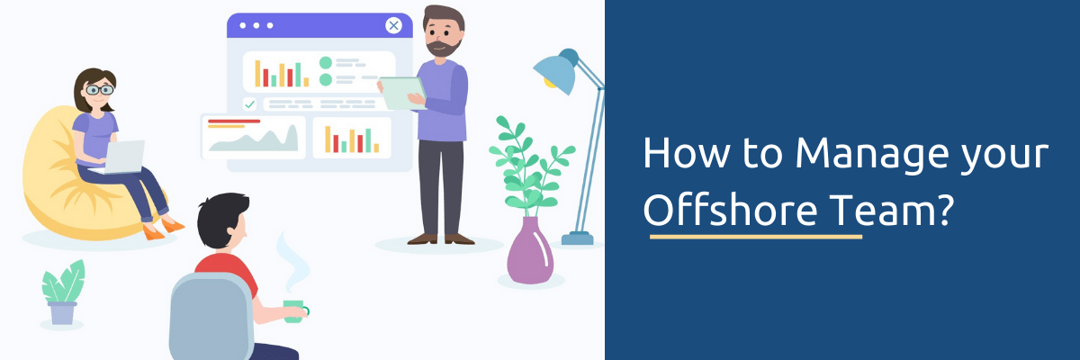 How to Manage your Offshore Team?