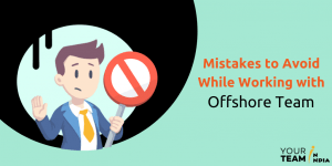 Mistakes to Avoid While Working with Offshore Team