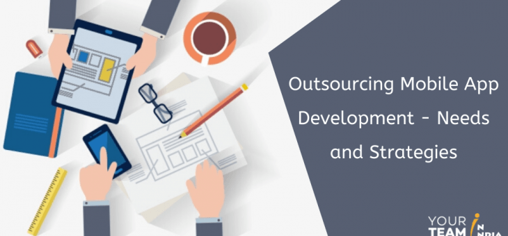 Outsourcing Mobile App Development – Needs and Strategies