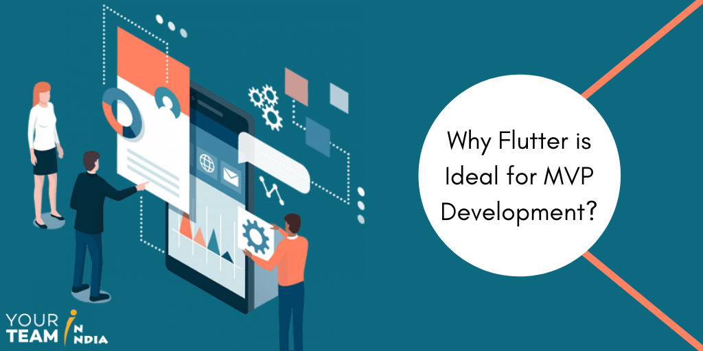 Why Flutter is Ideal for MVP Development?