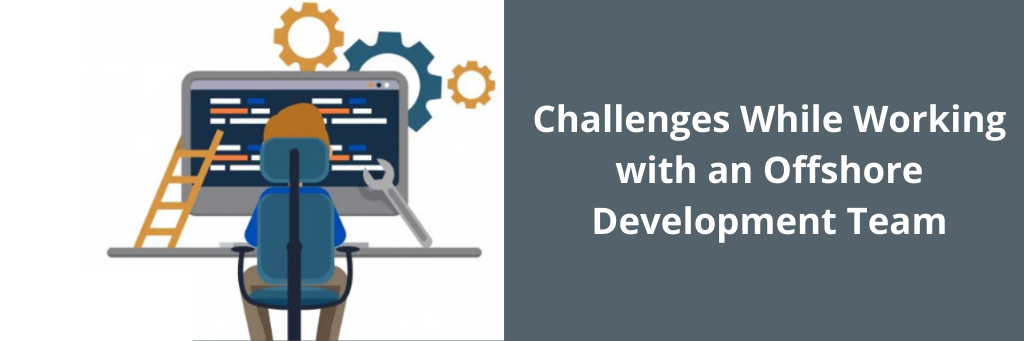 Challenges While Working with an Offshore Development Team