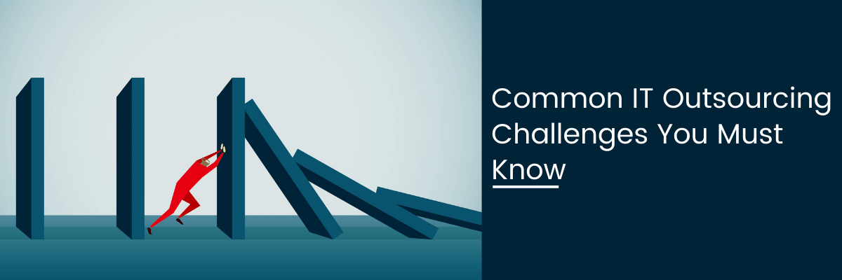 Common IT Outsourcing Challenges