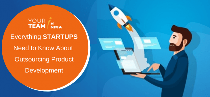 What Every Startup Should Know about Outsourcing Product Development?