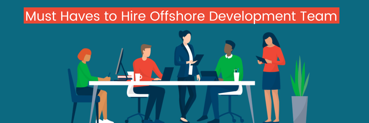 Must Haves to Hire Offshore Development Team
