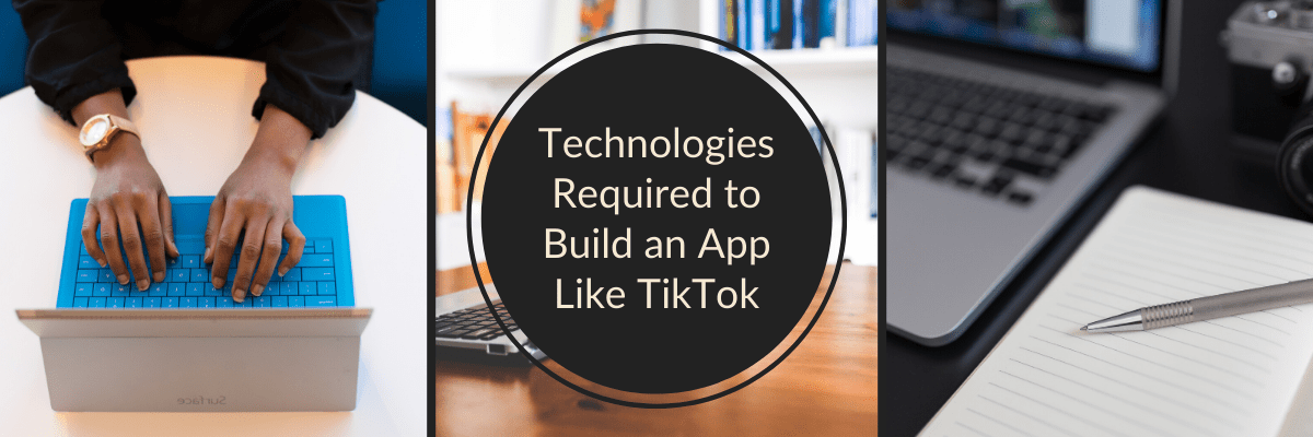 Technologies Required to Build an App Like TikTok
