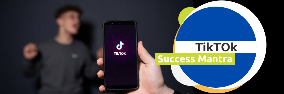 TikTok Success Mantra