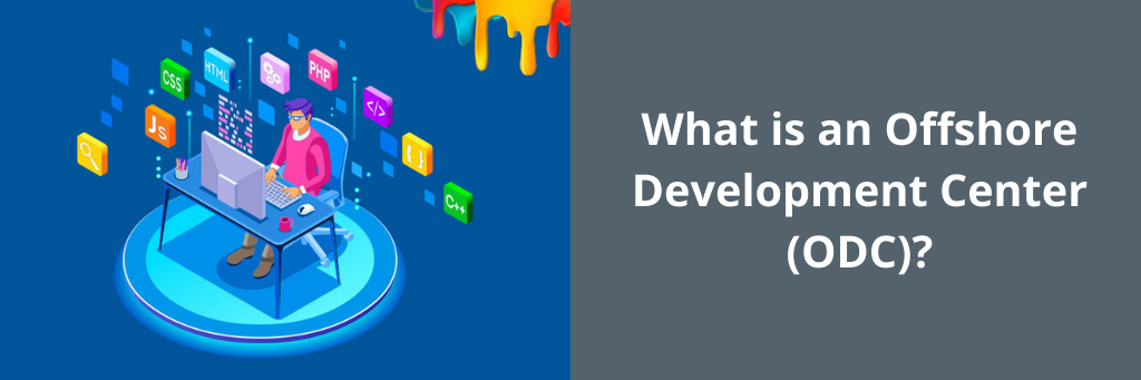 What is an Offshore Development Center (ODC)?