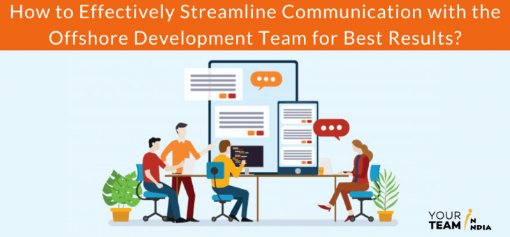 How to Effectively Communicate with the Offshore Development Team for Best Results?