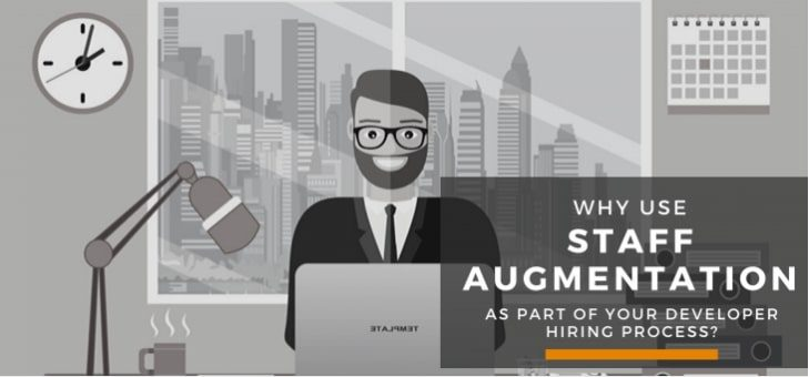 Why Use Staff Augmentation as Part of Your Developer Hiring Process?
