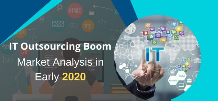 IT Outsourcing Boom – Market Analysis in Early 2020