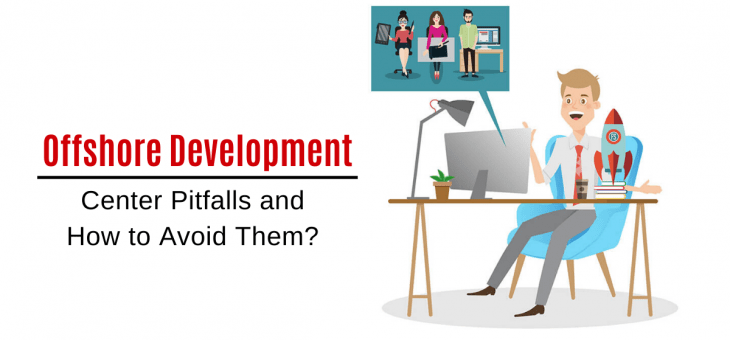 Offshore Development Center Pitfalls and How to Avoid Them?