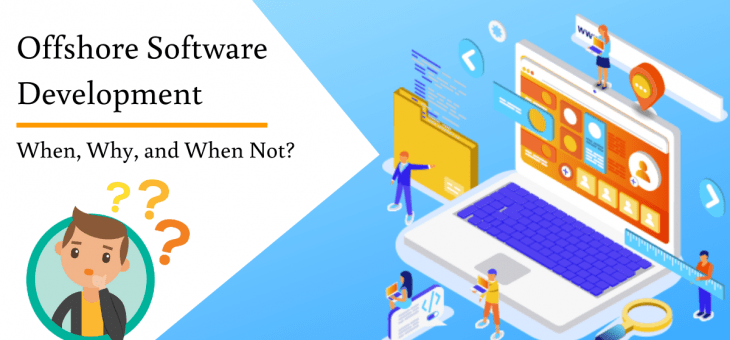 Offshore Software Development – When, Why, and When Not?