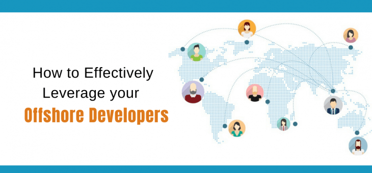 How to Effectively Leverage your Offshore Developers?