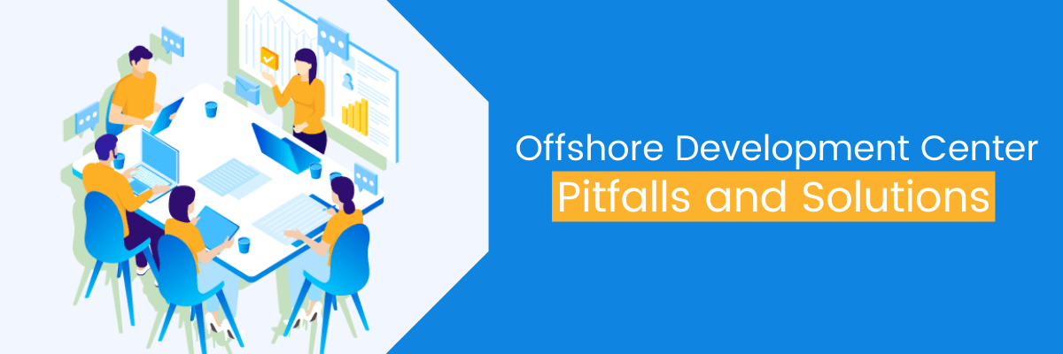 Offshore Development Center Pitfalls and Solutions
