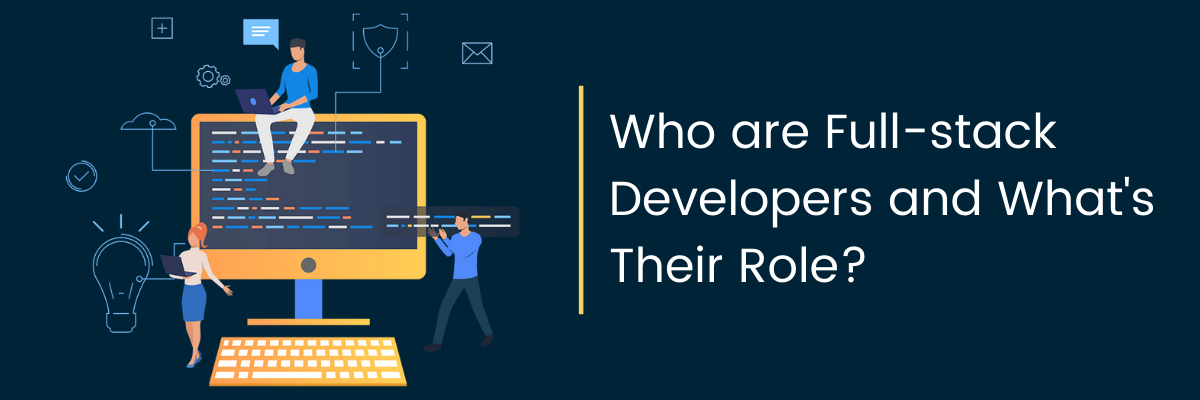 Who are Full Stack Developers?