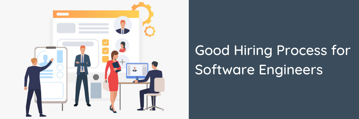 Good Hiring Process for Software Engineers