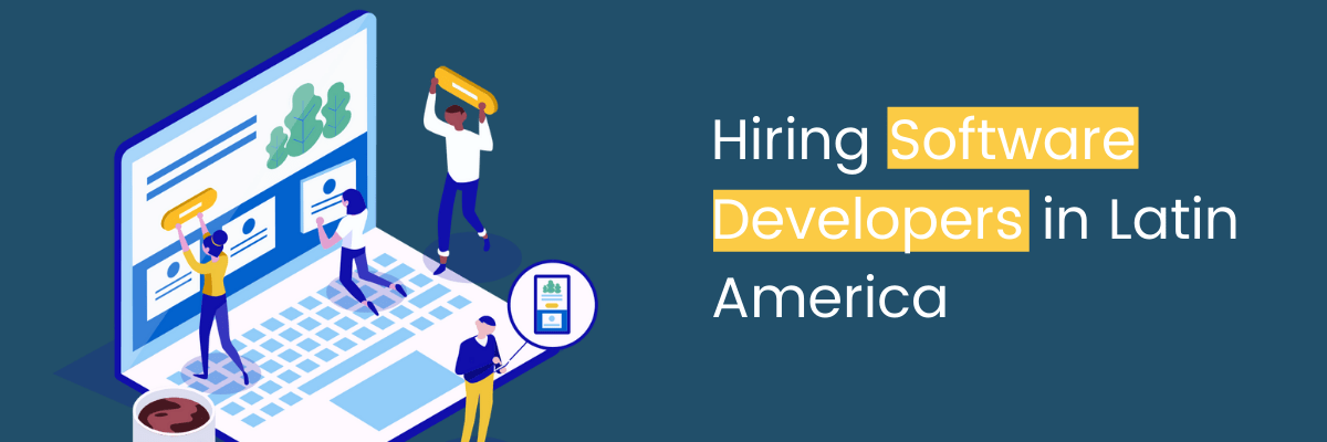 Hiring Software Developers in Latin America