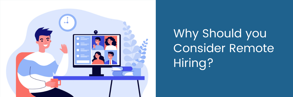 Why Should You Consider Remote Hiring?