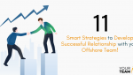 11 Smart Strategies to Develop a Successful Relationship with Your Offshore Development Company