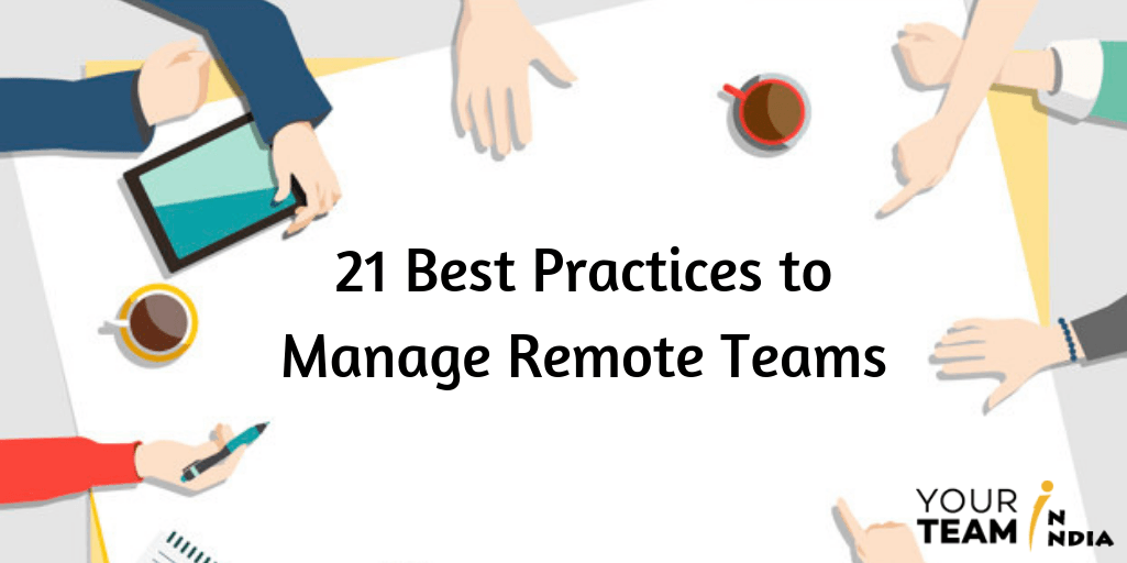21 Best Practices to Manage Remote Teams