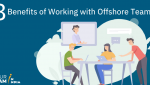 8 Benefits of Working with an Offshore Team