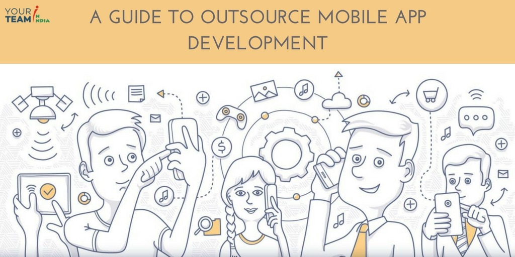 A-Guide-to-outsource-mobile-app-development_yourteaminnindia