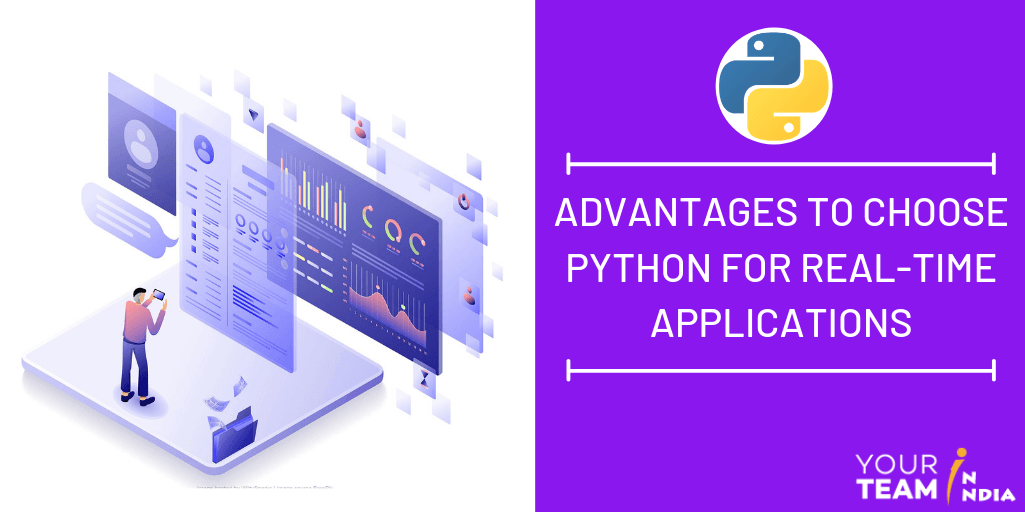 Advantages to Choose Python for Real-Time Applications - YourTeaminIndia