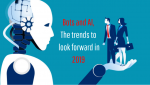 Bots and AI: The trends to look forward in 2019 | Chatbots | Artificial Intelligence