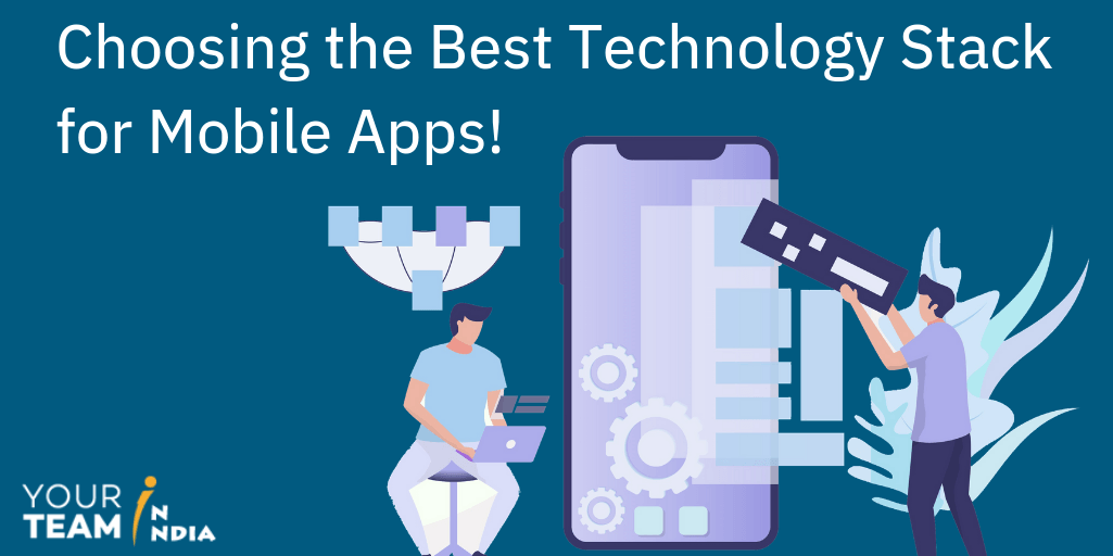 Choosing the Best Technology Stack for Mobile Apps