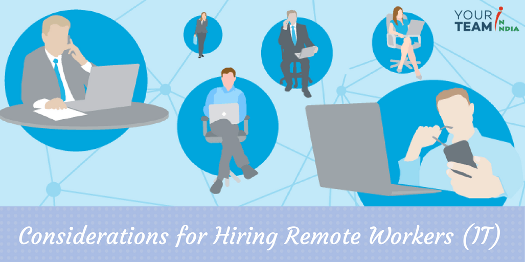 Considerations for Hiring Remote Development Team