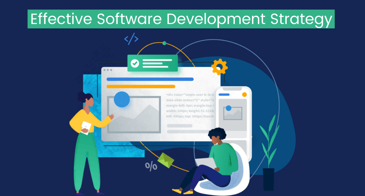 Effective Software Development Strategy (Time and Budget Friendly)