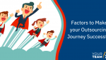 Factors to Make your Outsourcing Journey Successful