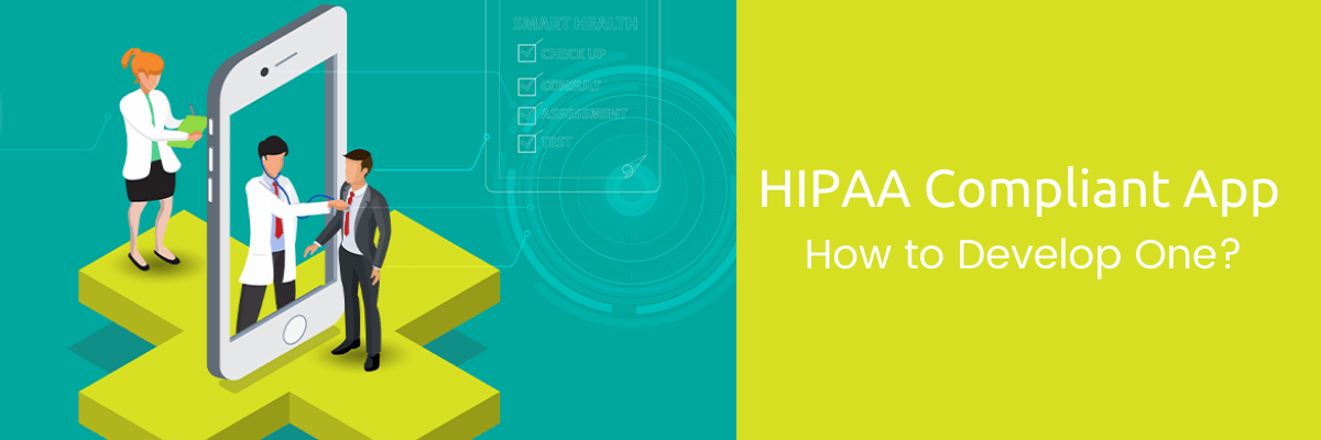 HIPAA Compliant App (How to Develop One)