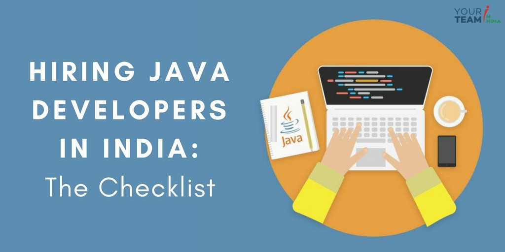Hiring Java Developers in India The Checklist_YourTeaminIndia
