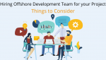 Hiring Offshore Development Team for your Project