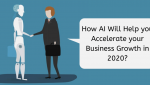 How AI will Help you Accelerate your Business Growth in 2020?
