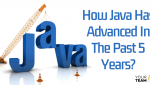 Java Evolution - How Java Has Advanced In The Past 5 Years?