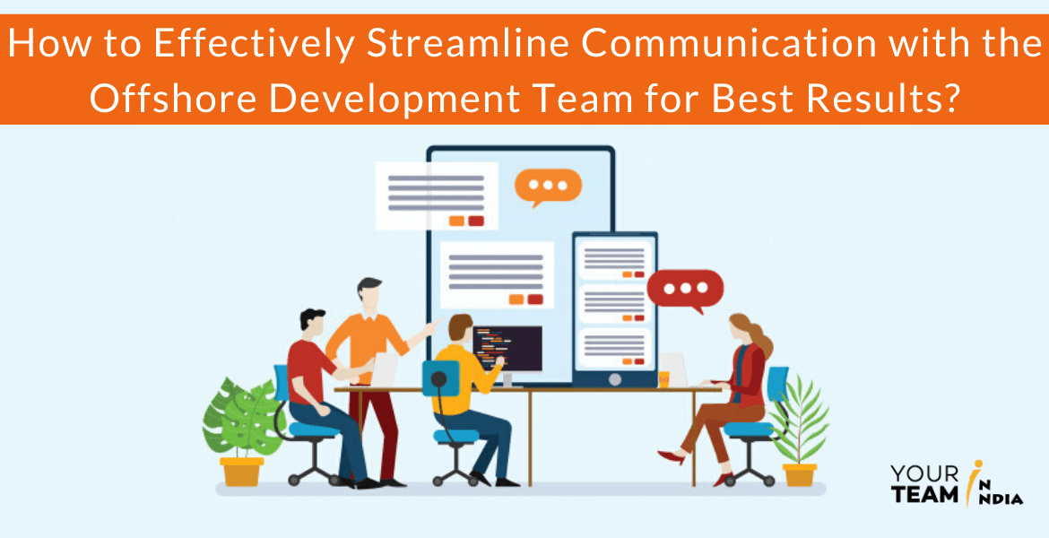 How to Communicate with the Offshore Development Team for Best Results