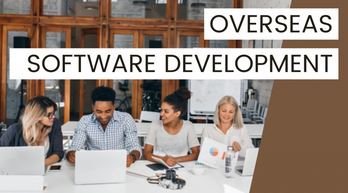 Overseas Software Development (The Right Step to Maximize Productivity)