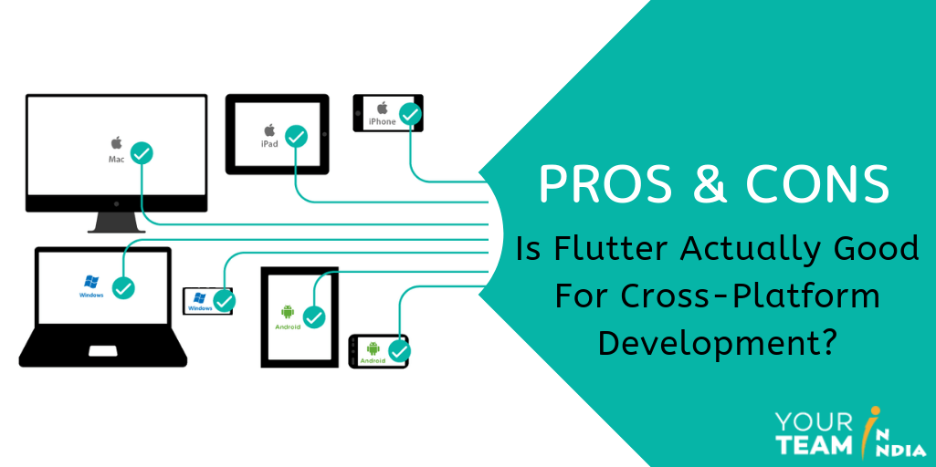 Pros and Cons - Is Flutter Actually Good For Cross-Platform Development