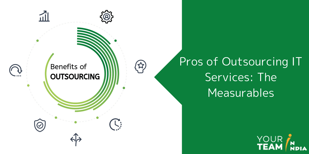 Pros of Outsourcing IT Services: The Measurables