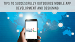 Tips-to-successfully-outsource-Mobile-App-Development-and-Designing_YourTeaminIndia