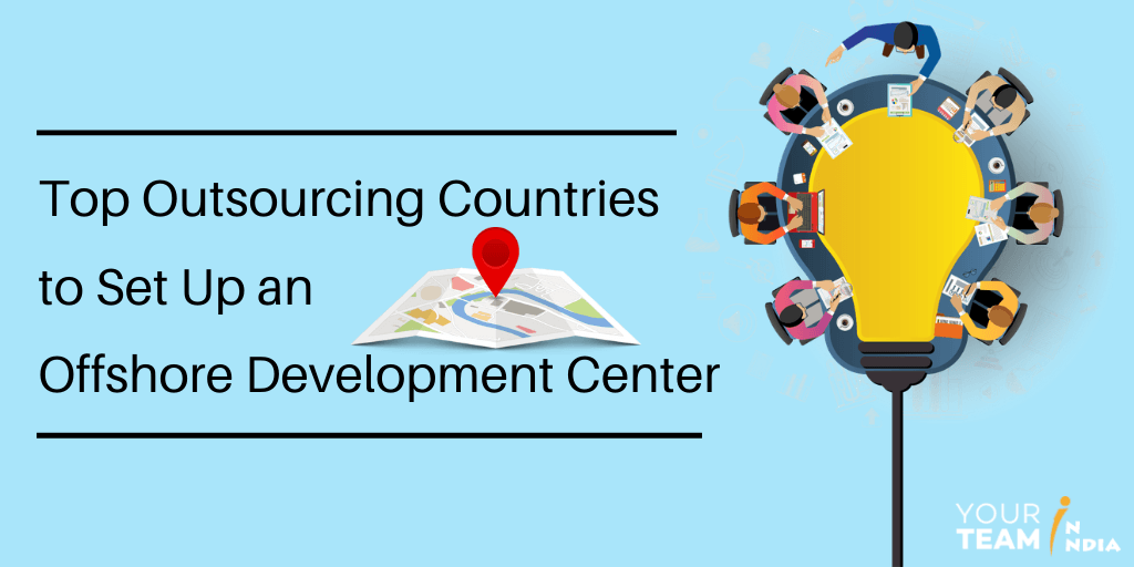 Top Outsourcing Countries to Set up an Offshore Development Center