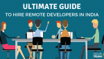 Ultimate Guide to Hire Remote Developers in India