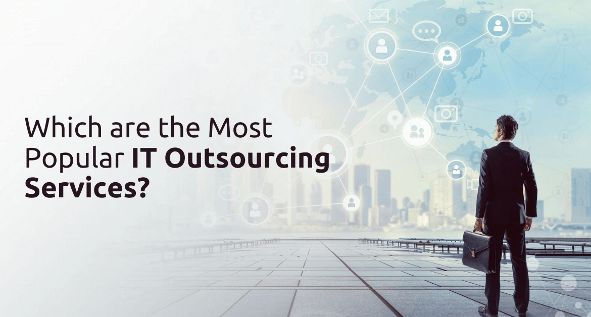 Which are the Most Popular IT Outsourcing Services?
