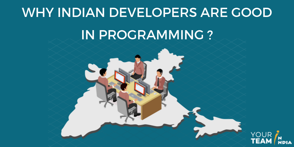 Why Indian Developers are Good to Hire for...